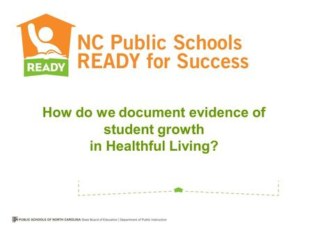 How do we document evidence of student growth in Healthful Living?