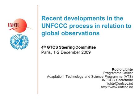 Recent developments in the UNFCCC process in relation to global observations 4 th GTOS Steering Committee Paris, 1-2 December 2009 Rocio Lichte Programme.