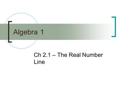 Ch 2.1 – The Real Number Line