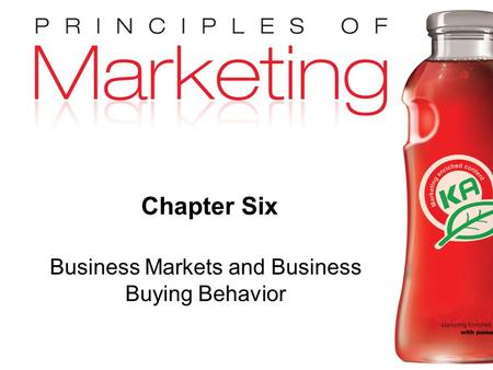 Chapter 6- slide 1 Copyright © 2009 Pearson Education, Inc. Publishing as Prentice Hall Chapter Six Business Markets and Business Buying Behavior.