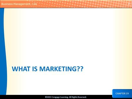 What is marketing?? CHAPTER 19.