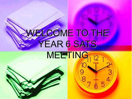 WELCOME TO THE YEAR 6 SATS MEETING. Timetable for testing Level 3-5 testing is from: Monday 11 th May to Thursday 14 th May inclusive. (Mornings) MondayReading.