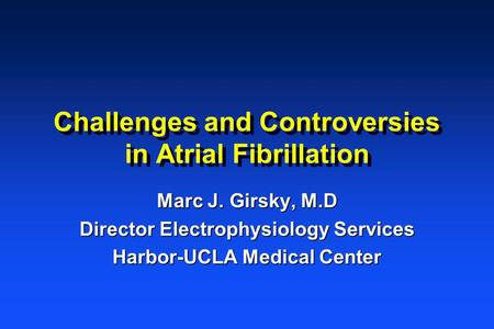 Challenges and Controversies in Atrial Fibrillation