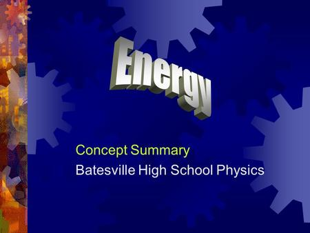 Ch 8 Energy Notes Concept Summary Batesville High School Physics