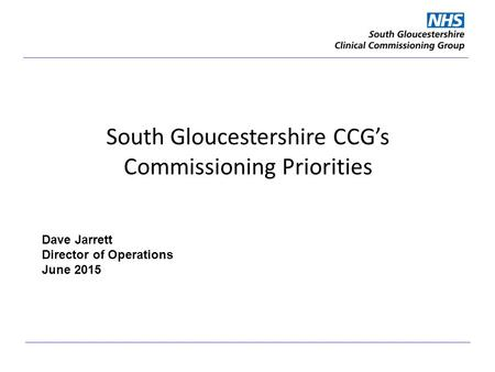 South Gloucestershire CCG's Commissioning Priorities