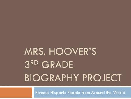 Mrs. Hoover's 3rd Grade Biography project