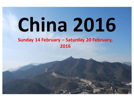 China 2016 Sunday 14 February – Saturday 20 February, 2016.