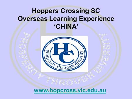 Hoppers Crossing SC Overseas Learning Experience 'CHINA' www.hopcross.vic.edu.au.