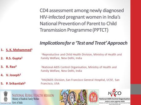 CD4 assessment among newly diagnosed HIV-infected pregnant women in India's National Prevention of Parent to Child Transmission Programme (PPTCT) Implications.