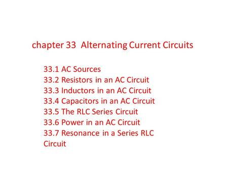 chapter 33 Alternating Current Circuits
