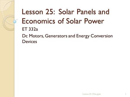 Lesson 25: Solar Panels and Economics of Solar Power