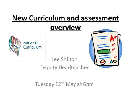 New Curriculum and assessment overview