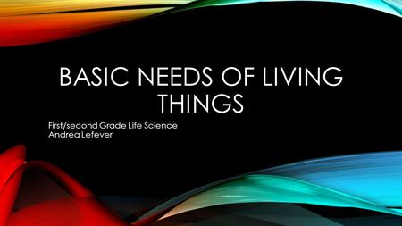 Basic needs of living things