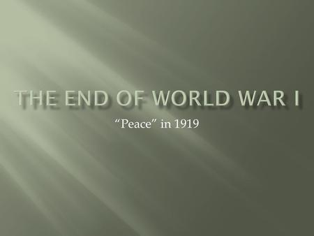 """Peace"" in 1919. Russia's defeat in 1917 meant the Germans were able to bring thousands of troops from the Eastern Front to the West. In early 1918, the."