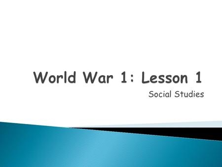 Social Studies.  Analyze the causes of World War 1.  Explain how the United States became involved in the war.