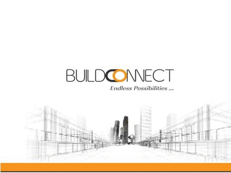 What is Build Connect BuildConnect is a Conference dedicated solely to the Construction, Architecture & Interior industry. Today, Indian construction.