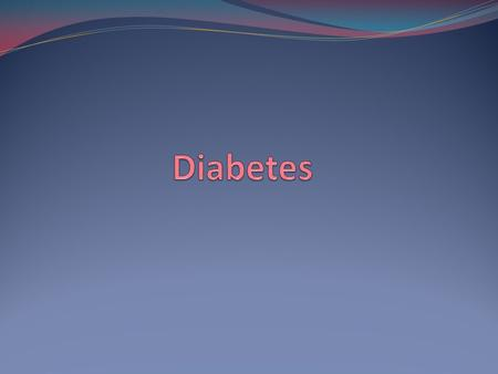 What is Diabetes? A disease in which there are high levels of sugar in the blood. Three types of Diabetes: Type 1 Type 2 Gestational Diabetes affects.