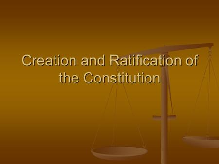 Creation and Ratification of the Constitution