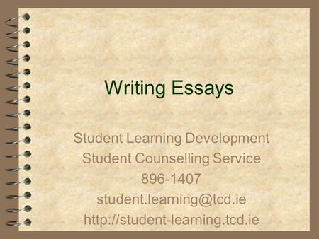 Writing Essays Student Learning Development Student Counselling Service 896-1407