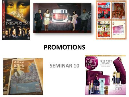 1 PROMOTIONS SEMINAR 10. CONTENTS 1.Definition of promotion 2.Promotional strategies 3.Promotional tools (Advertising) 4.Promotional tools (Personal Selling)