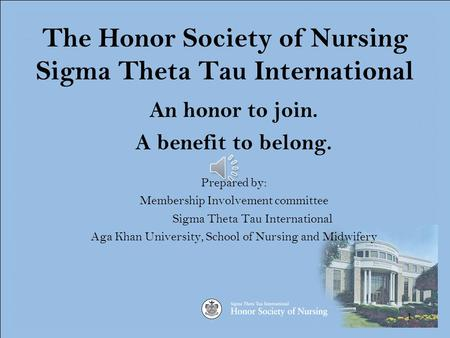 1 The Honor Society of Nursing Sigma Theta Tau International An honor to join. A benefit to belong. Prepared by: Membership Involvement committee Sigma.