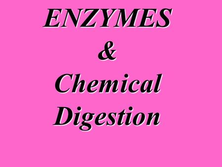 ENZYMES & Chemical Digestion. Chemical Digestion Basics Dehydration Synthesis vs. Hydrolysis Anabolic – Dehydration Synthesis –Require the removal of.
