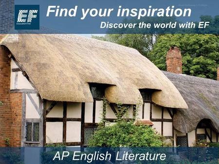 Find your inspiration Discover the world with EF AP English Literature.