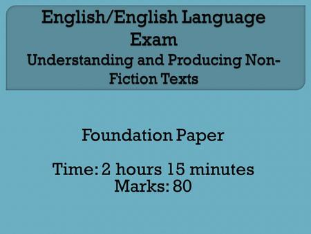 Foundation Paper Time: 2 hours 15 minutes Marks: 80.