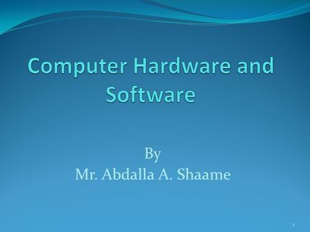 By Mr. Abdalla A. Shaame 1. What is Computer An electronic device that stores, retrieves, and processes data, and can be programmed with instructions.