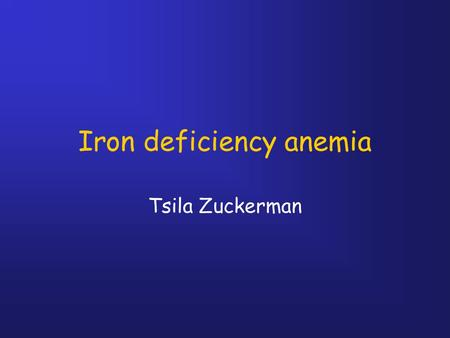 Iron deficiency anemia Tsila Zuckerman. Anemia Definition : Decreased RBC mass and HB concentration Anemia is a result of imbalance between between RBC.
