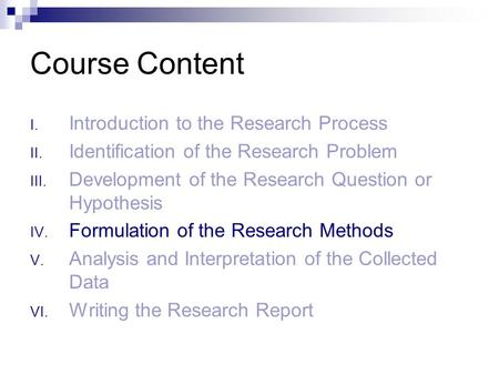 Course Content Introduction to the Research Process