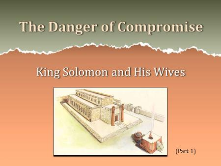"King Solomon and His Wives (Part 1). ""a settlement of differences by mutual concessions; an agreement reached by adjustment of conflicting or opposing."