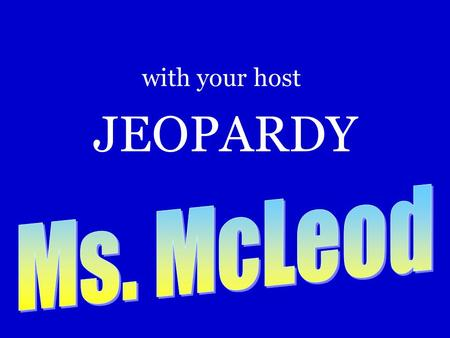 JEOPARDY with your host 200 300 400 500 600 100 JEOPARDY! Magnetism States of Matter Mixtures and solutions Solubility and density Conductor and Insulators.