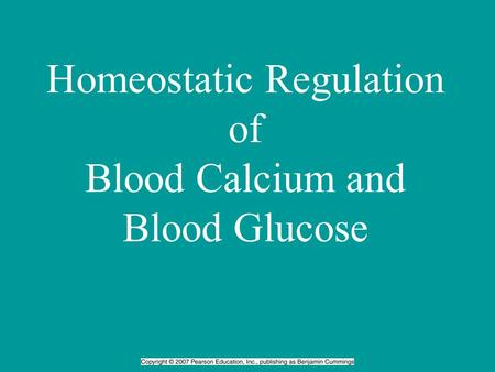 Homeostatic Regulation of Blood Calcium and Blood Glucose.