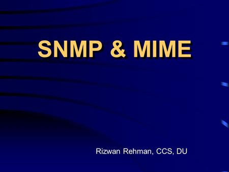 SNMP & MIME Rizwan Rehman, CCS, DU. Basic tasks that fall under this category are: What is Network Management? Fault Management Dealing with problems.
