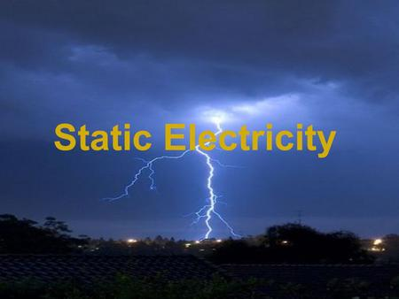Static Electricity. What is static electricity? Everything we see is made up of tiny little parts called atoms. The atoms are made of even smaller parts.