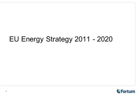 EU Energy Strategy 2011 - 2020.