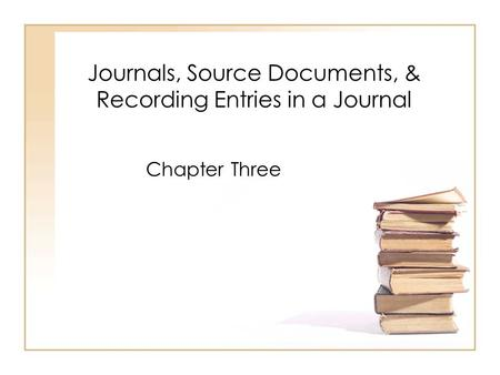 Journals, Source Documents, & Recording Entries in a Journal
