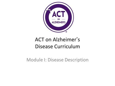 ACT on Alzheimer's Disease Curriculum