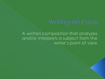  An essay requires you to really think about the material you have been studying.  An essay is often the best evaluation of how well you understand.