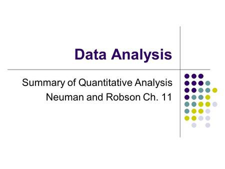 Summary of Quantitative Analysis Neuman and Robson Ch. 11