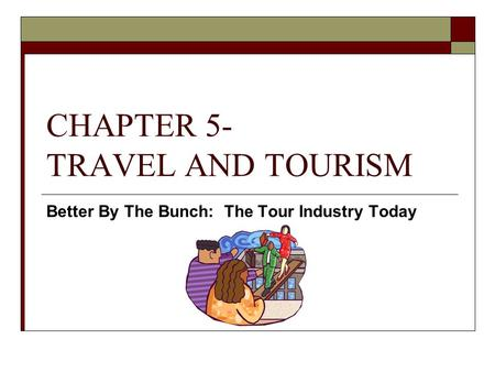 CHAPTER 5- TRAVEL AND TOURISM