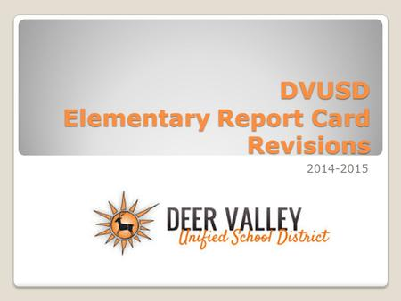 DVUSD Elementary Report Card Revisions 2014-2015.