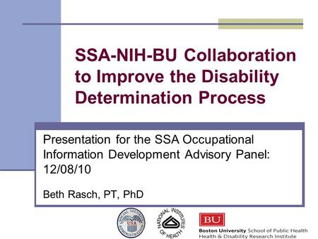 SSA-NIH-BU Collaboration to Improve the Disability Determination Process Presentation for the SSA Occupational Information Development Advisory Panel: