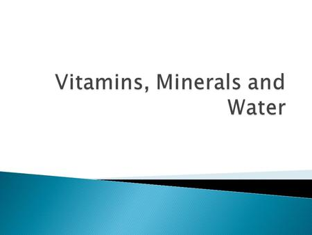 Vitamins, Minerals and Water