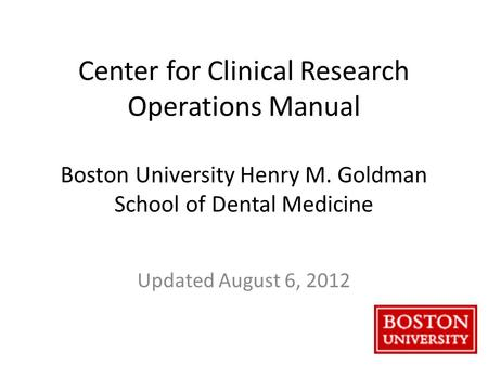 Center For Clinical Research Operations Manual Boston University