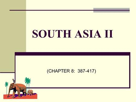 SOUTH ASIA II (CHAPTER 8: 387-417).