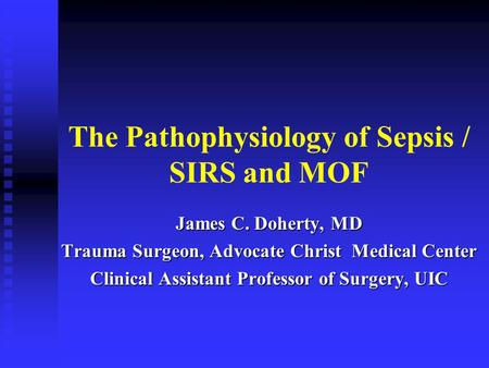 The Pathophysiology of Sepsis / SIRS <strong>and</strong> MOF