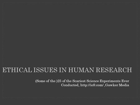 Ethical issues in human research