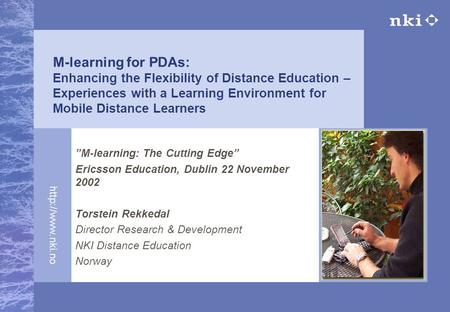M-learning for PDAs: Enhancing the Flexibility of Distance Education – Experiences with a Learning Environment for Mobile Distance Learners.